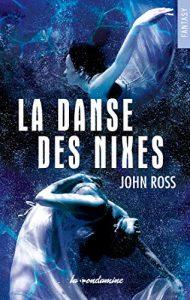 (Livre) La Danse des Nixes de John Ross