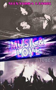 (Livre) Music & Love (Tome 2) de Alexandra Lanoix
