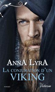 La conjuration d'un Viking de Anna Lyra