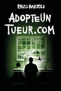 AdopteUnTueur.com de Enzo Bartoli