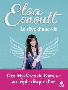 Le rêve d'une vie: Découvrez le parcours de la chanteuse au triple disque d'or et actrice des Mystères de L'Amour de Elsa Esnoult