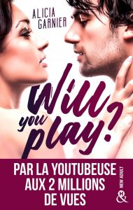 Will You Play ? de Alicia Garnier