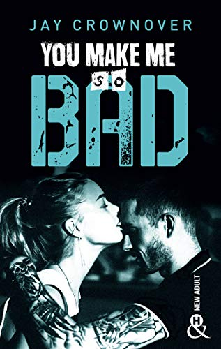 You make me so bad de Jay Crownover
