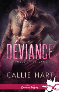 Deviance : De roses et de sang, T1de Callie Hart