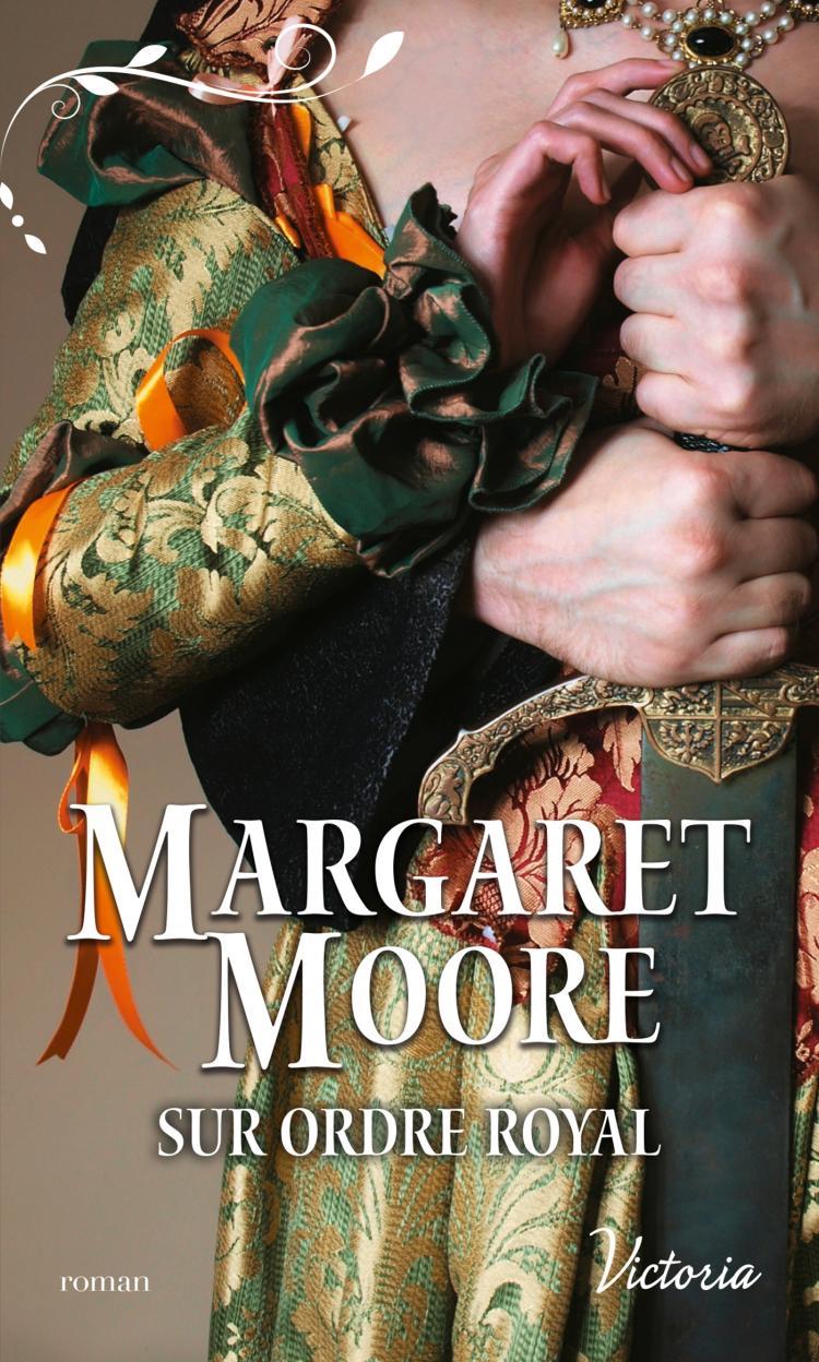 Sur ordre royale de Margaret Moore