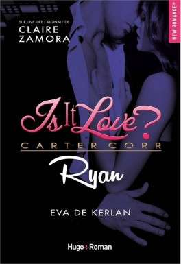 Is it love ? Carter Corp. Ryan de Eva de Kerlan