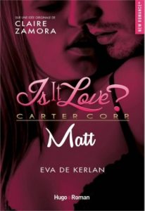 Is it love ? Carter Corp. Matt de Eva de Kerlan