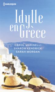 Idylle en Grèce de Carol Marinelli; Sharon Kendrick; Sarah Morgan