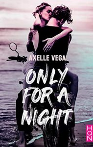 Only for a Night de Axelle Vega