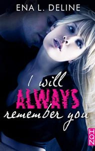 I Will Always Remember You de Ena L Deline