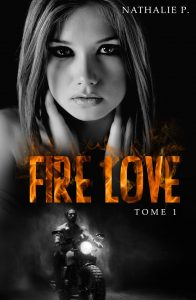 Fire Love tome 1 de Nathalie P