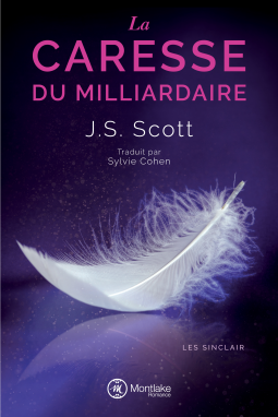 La Caresse du Milliardaire de J.S Scott