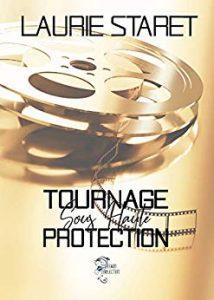 Tournage sous haute protection tome 1 : Le département de Laurie Staret
