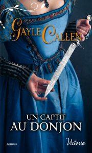 Un Captif au donjon de Gayle Callen