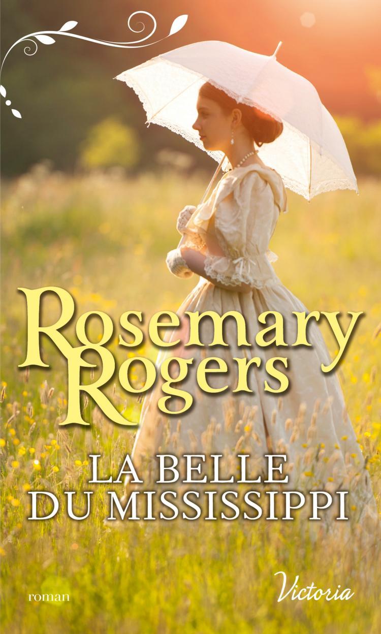 La belle du Mississippi de Rosemary Rogers