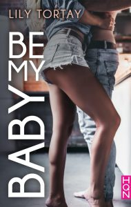 Be my baby de Lily Tortay