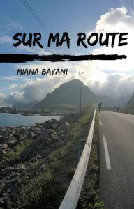 Sur ma route de Miana Bayani