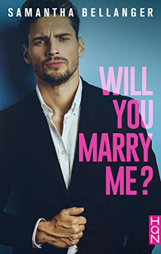 You will marry me? de Samantha Bellanger