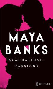 Scandaleuses Passions de Maya Banks