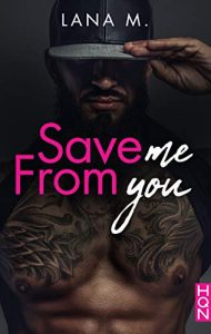 Save me from you de Lana M