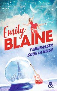 T'embrasser sous la neige de Emily Blaine